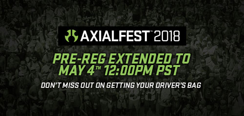 AXIALFEST2018 - Pre-Reg Is Closing Friday May 4th 9:00am PST